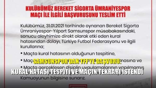 Samsunspor'dan TFF'ye başvuru: Kural hatası tespiti ve maçın tekrarı istendi
