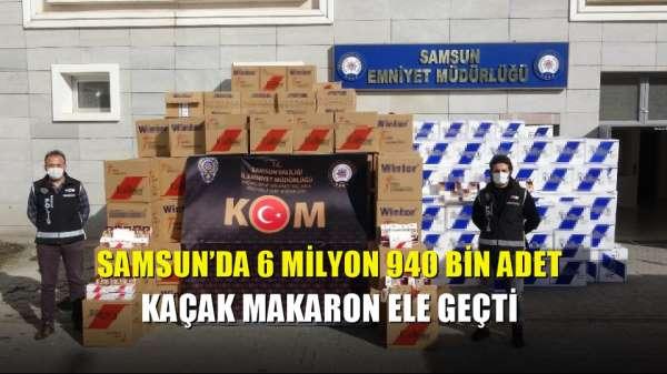 Samsun'da 6 milyon 940 bin adet kaçak makaron ele geçti