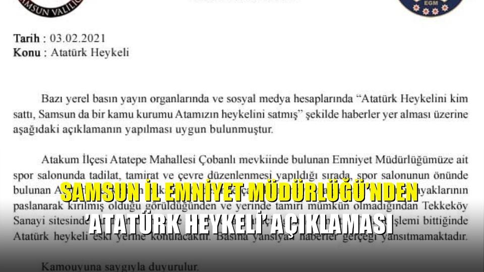 Samsun İl Emniyet Müdürlüğü'nden 'Atatürk heykeli' açıklaması