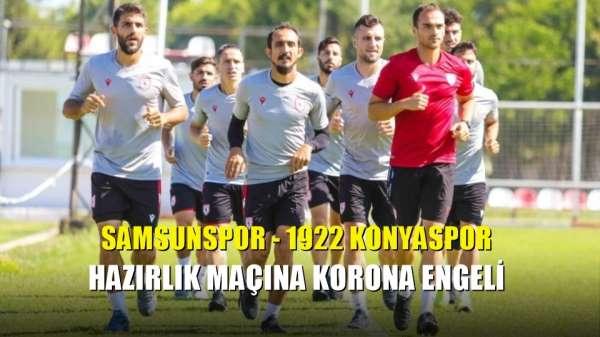 Samsunspor - 1922 Konyaspor hazırlık maçına korona engeli