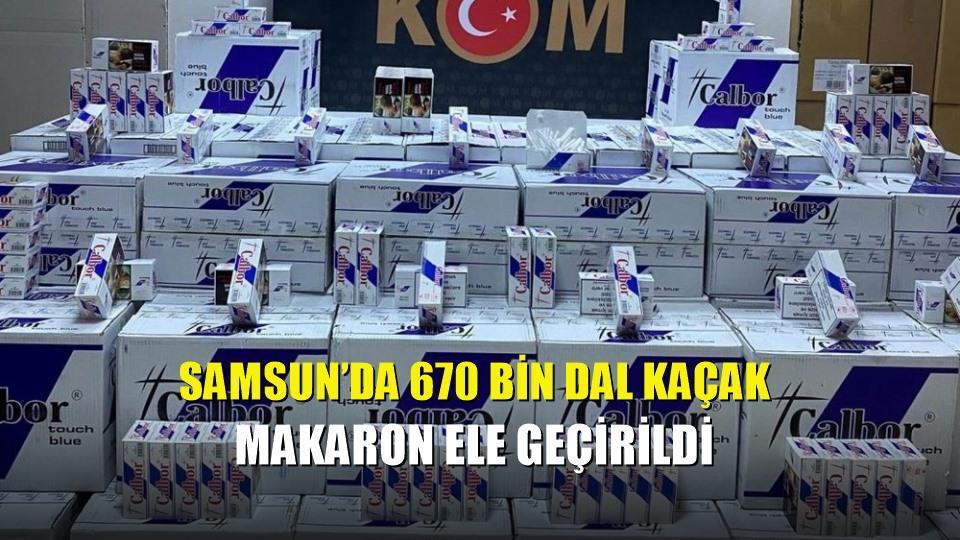 Samsun'da 670 bin dal kaçak makaron ele geçirildi