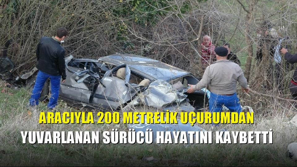 Aracıyla 200 metrelik uçurumdan yuvarlanan sürücü hayatını kaybetti