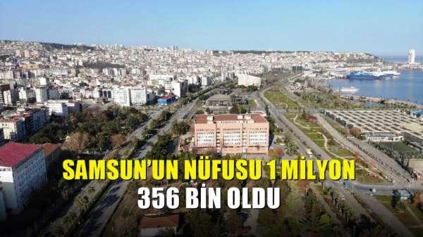 Samsun'un nüfusu 1 milyon 356 bin oldu