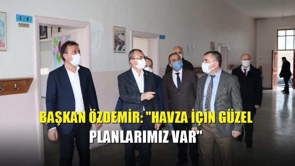 Başkan Özdemir: 'Havza için güzel planlarımız var'