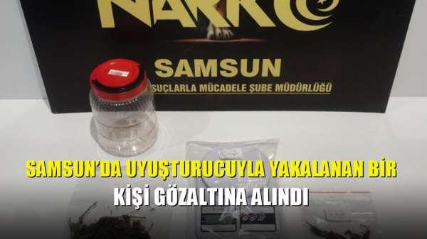 Samsun'da uyuşturucuyla yakalanan bir kişi gözaltına alındı