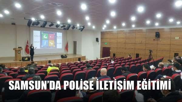 Samsun'da polise iletişim eğitimi