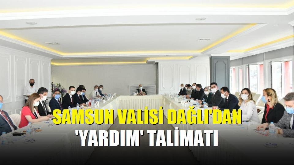 Samsun Valisi Dağlı'dan 'Yardım' talimatı