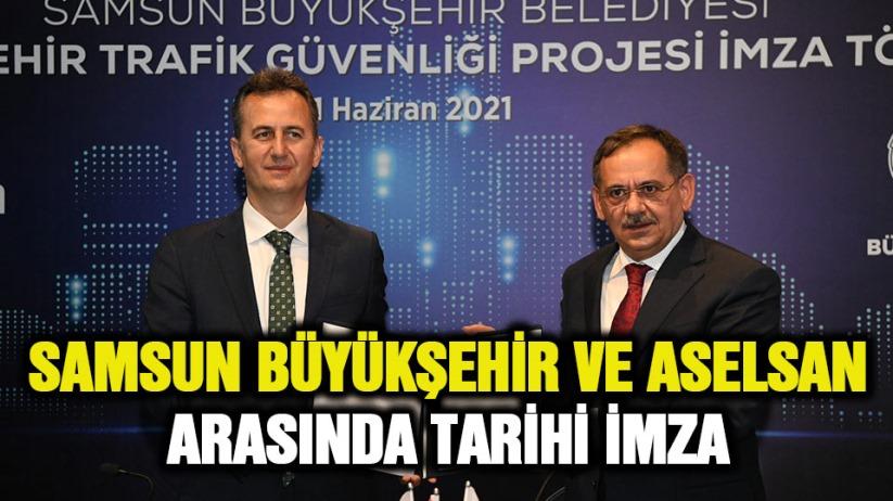 Samsun Büyükşehir ve Aselsan arasında tarihi imza