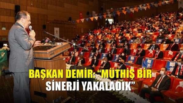 Başkan Demir: 'Müthiş bir sinerji yakaladık'