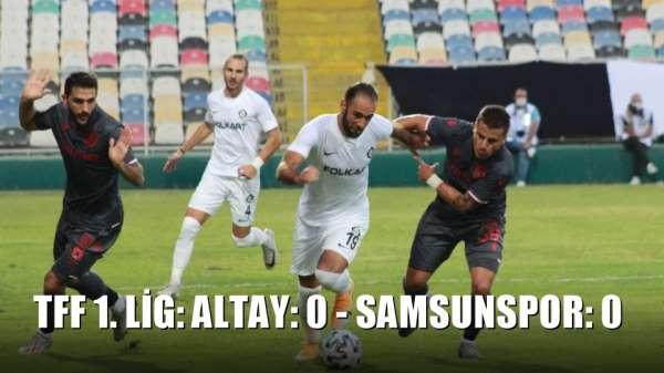 TFF 1. Lig: Altay: 0 - Samsunspor: 0