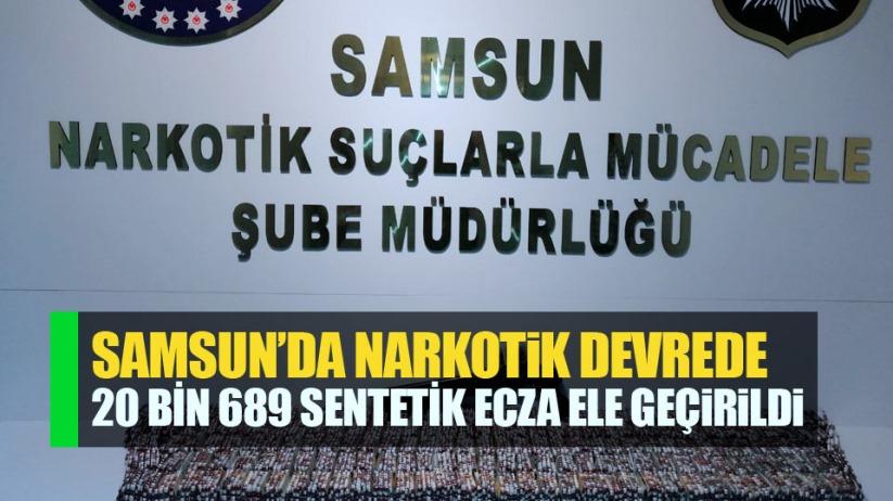 Samsun'da narkotik devrede! 20 bin 689 hap ele geçirildi, 5 kadın gözaltında