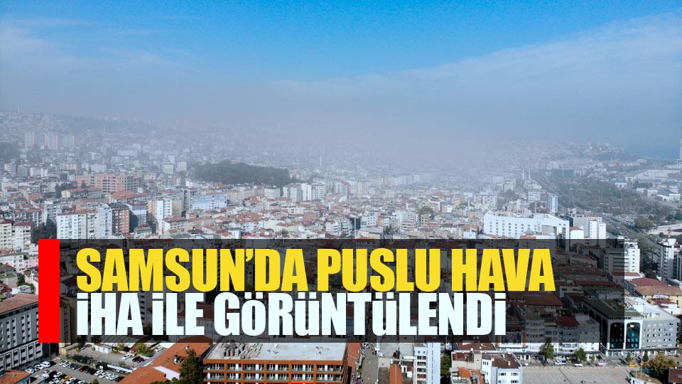 Samsun'a sis çöktü! Puslu havayı görenler şaşırdı