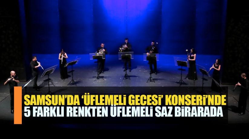 Samsun'da 5 renkten üflemeli saz 'Üflemeli Gecesi' konserinde