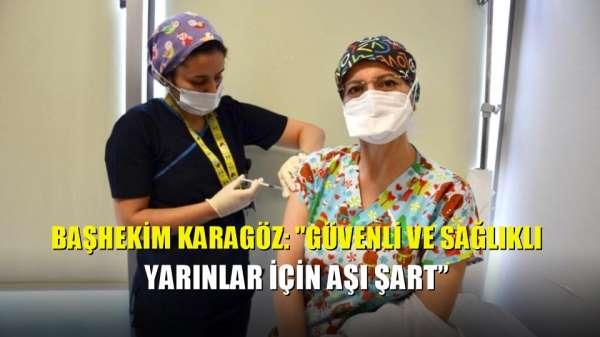 Başhekim Karagöz: 'Güvenli ve sağlıklı yarınlar için aşı şart'