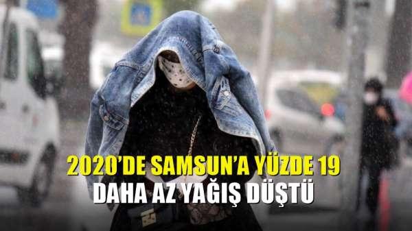 2020'de Samsun'a yüzde 19 daha az yağış düştü
