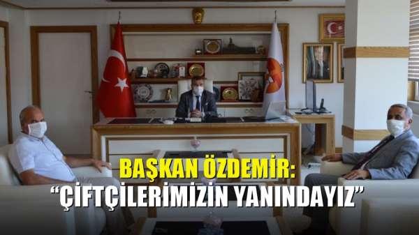 Başkan Özdemir: 'Çiftçilerimizin yanındayız'