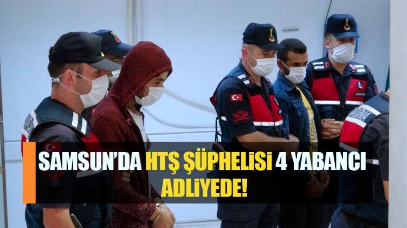 Samsun'da HTŞ şüphelisi 4 yabancı adliyede