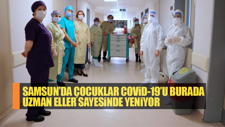 Samsun'da çocuklar Covid-19'u burada uzman eller sayesinde yeniyor