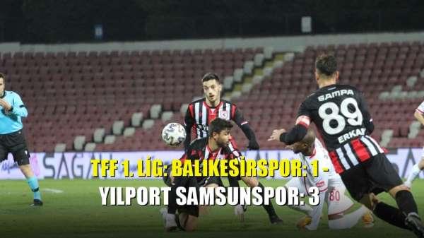 TFF 1. Lig: Balıkesirspor: 1 - Yılport Samsunspor: 3