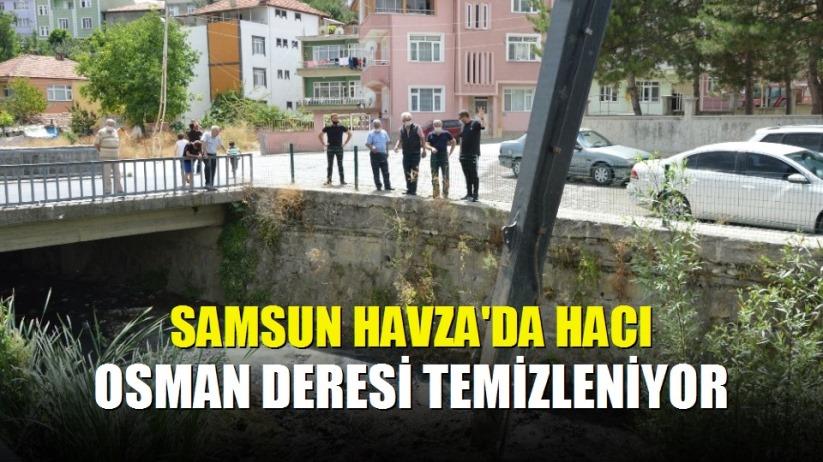 Samsun Havza'da Hacı Osman Deresi temizleniyor