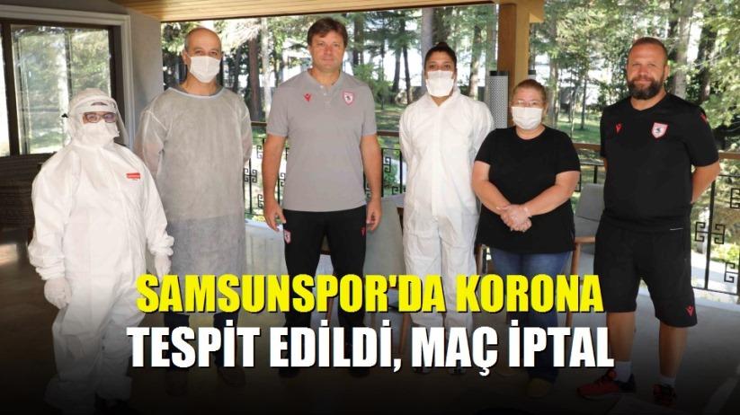 Samsunspor'da Korona tespit edildi, maç iptal