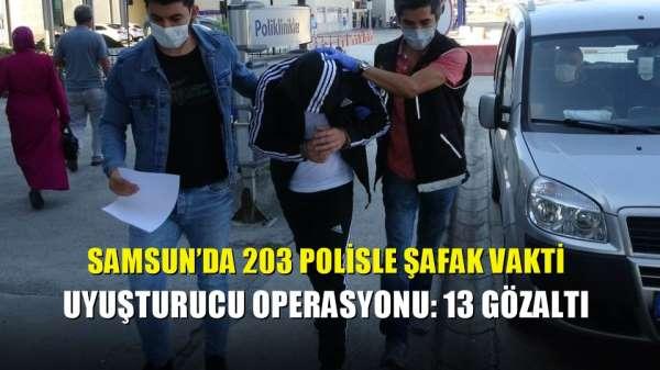 Samsun'da 203 polisle şafak vakti uyuşturucu operasyonu: 13 gözaltı