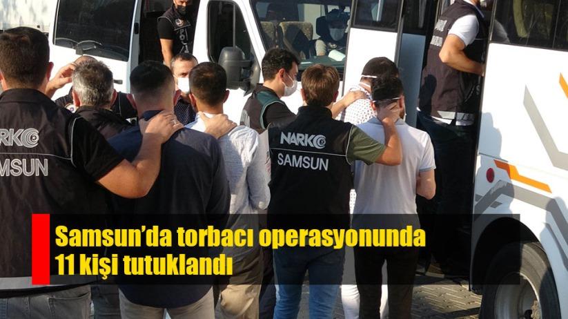 Samsun'da torbacı operasyonuna 11 tutuklama