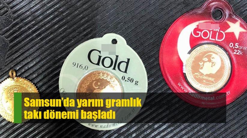 Samsun'da yarım gram takı dönemi başladı