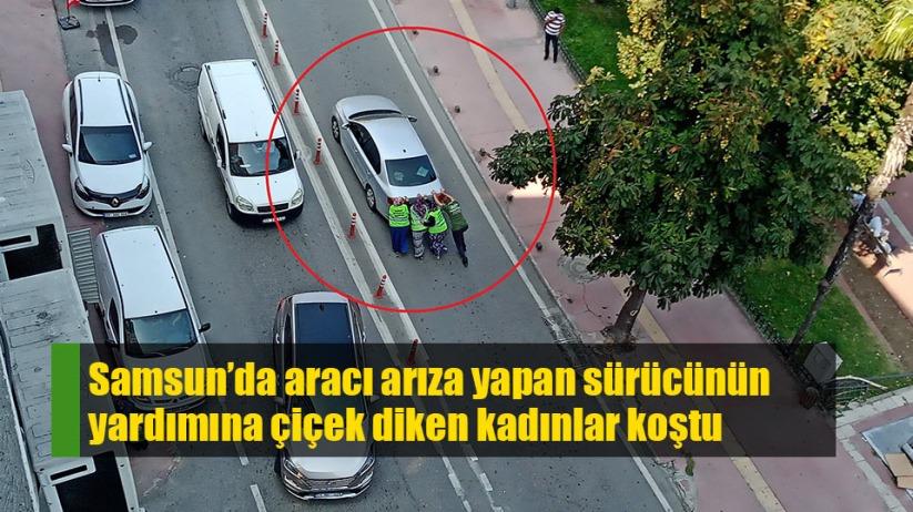 Samsun'da yolda kalan sürücünün yardımına kadınlar koştu