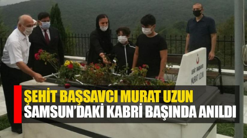 Samsunlu Şehit Başsavcı Murat Uzun mezarı başında anıldı