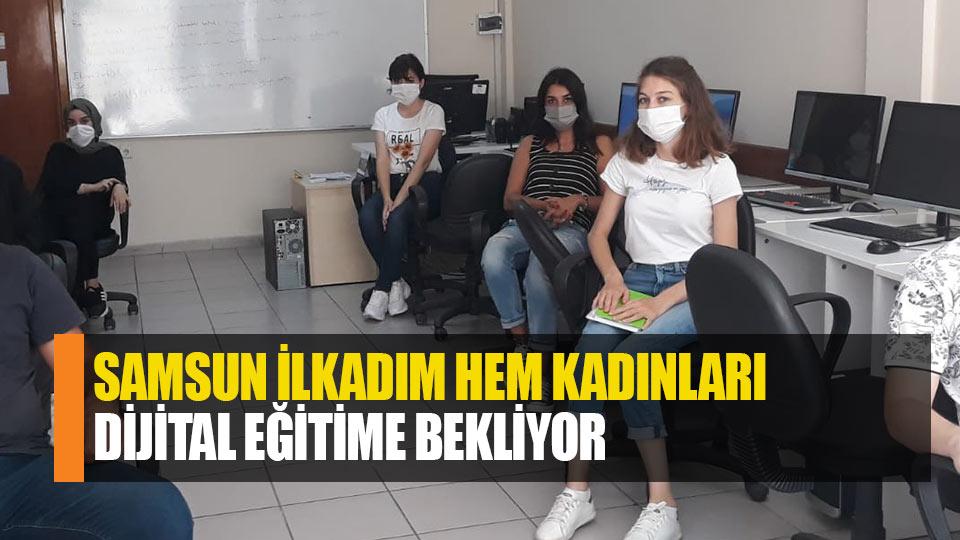 Samsun'da İlkadım HEM kadınları dijital eğitime bekliyor