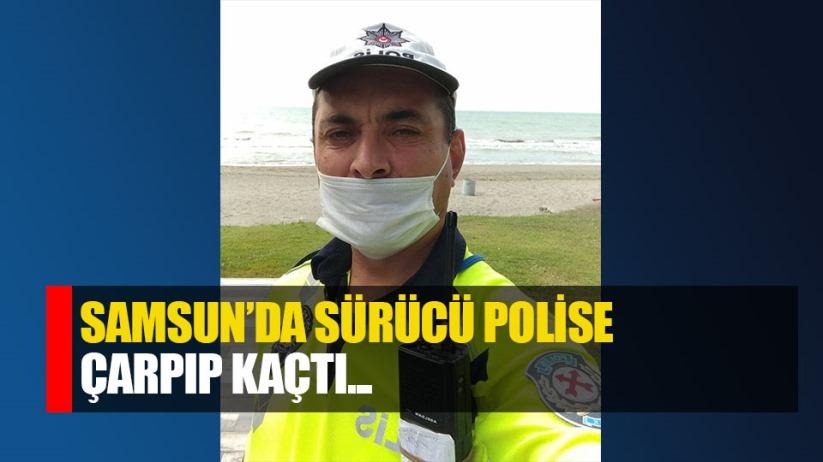 Samsun'da sürücü polise çarpıp kaçtı