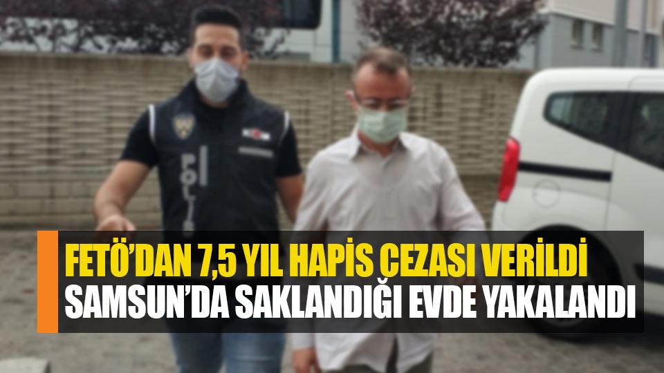 FETÖ'den ceza alan eski öğretmen Samsun'da saklandığı evde yakalandı