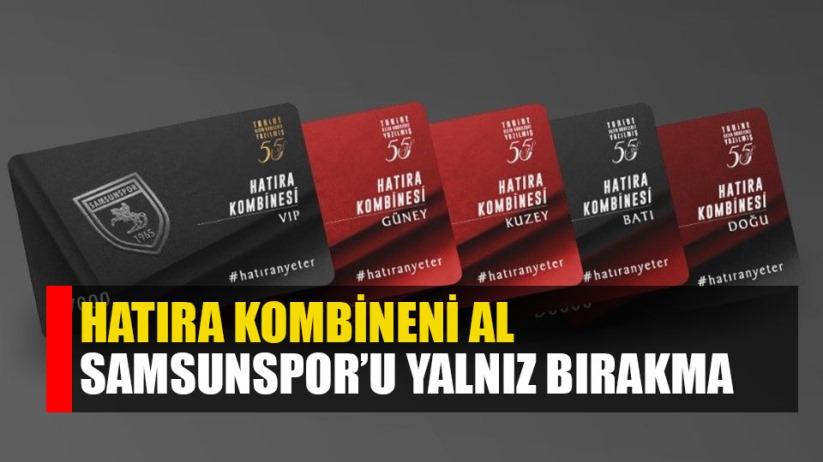 Hatıra kombineni al, Samsunspor'u yalnız bırakma