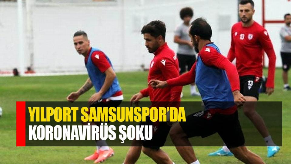Samsunspor'da korona virüsü şoku