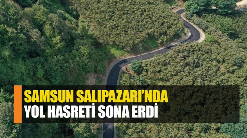 Samsun Salıpazarı'nda yol hasreti son buldu