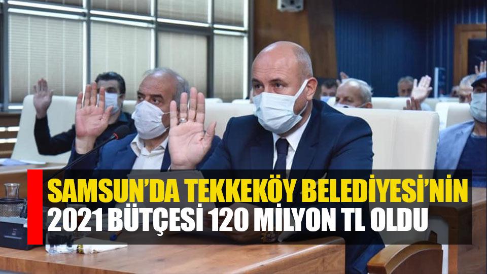 Samsun'da Tekkeköy Belediyesi'nin 2021 bütçesi 120 milyon lira