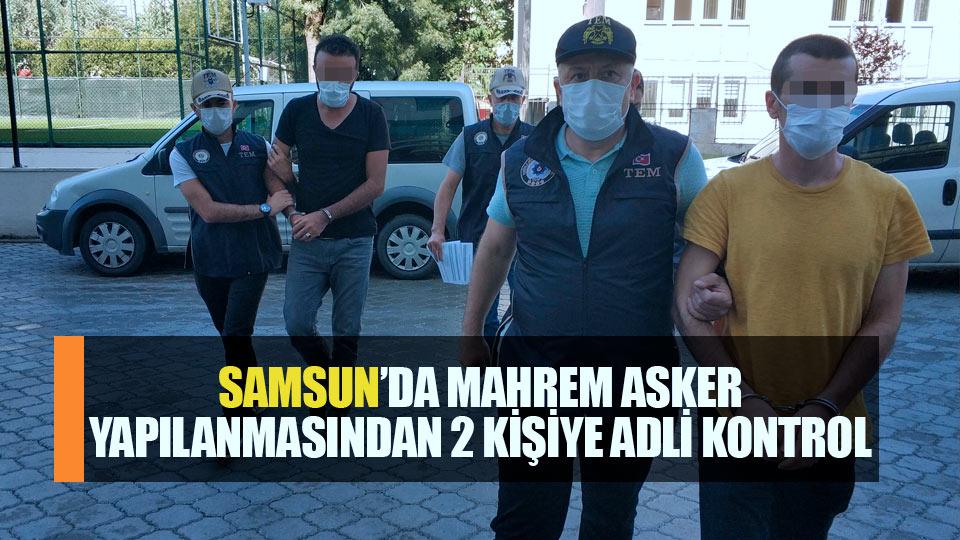 Samsun'da FETÖ'nün mahrem asker yapılanmasından 2 kişiye adli kontrol