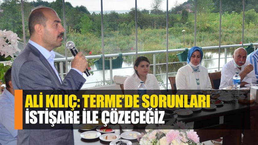 Başkan Ali Kılıç: Terme'de sorunları istişare ile çözüyoruz