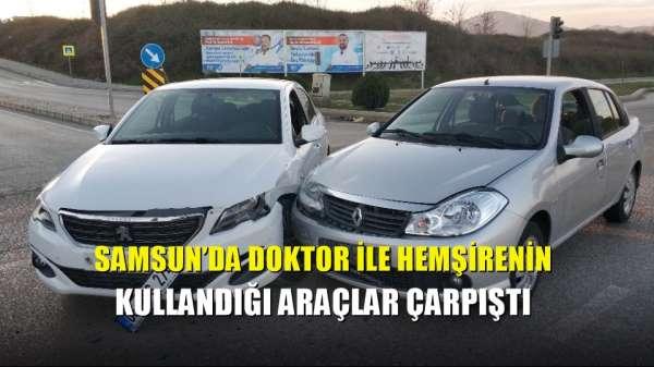 Samsun'da doktor ile hemşirenin kullandığı araçlar çarpıştı