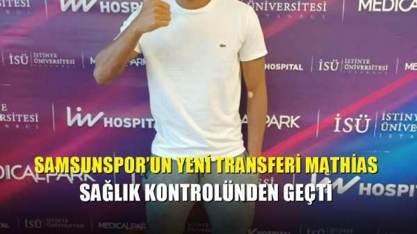 Samsunspor'un yeni transferi Mathias sağlık kontrolünden geçti