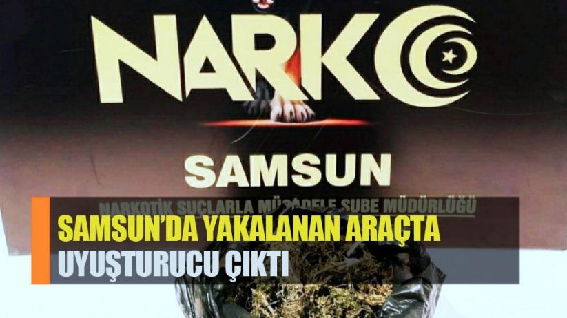 Samsun'da yakalanan araçtan uyuşturucu çıktı