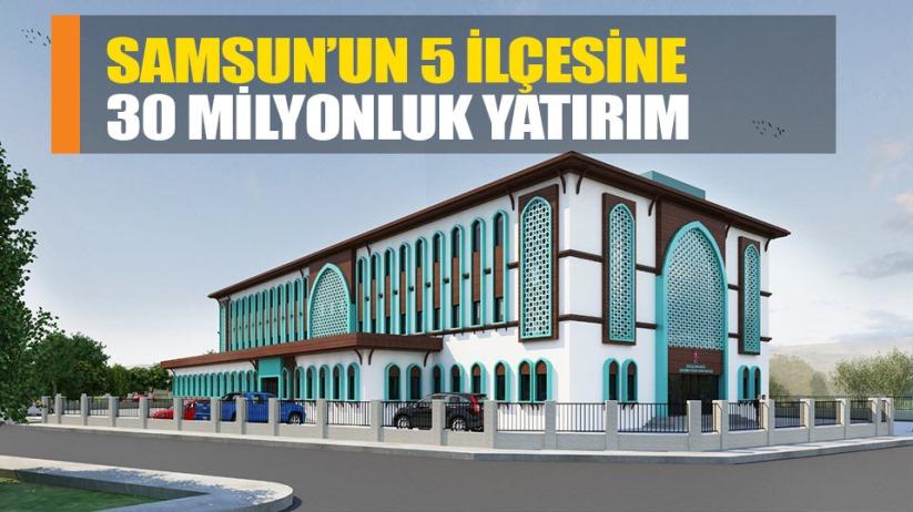 Samsun'un 5 ilçesine 30 milyonluk yatarım