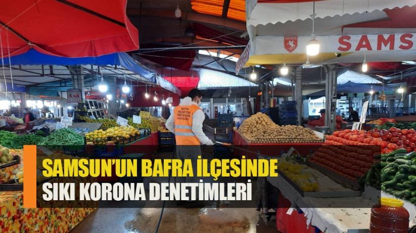 Bafra'da sıkı korona denetimleri