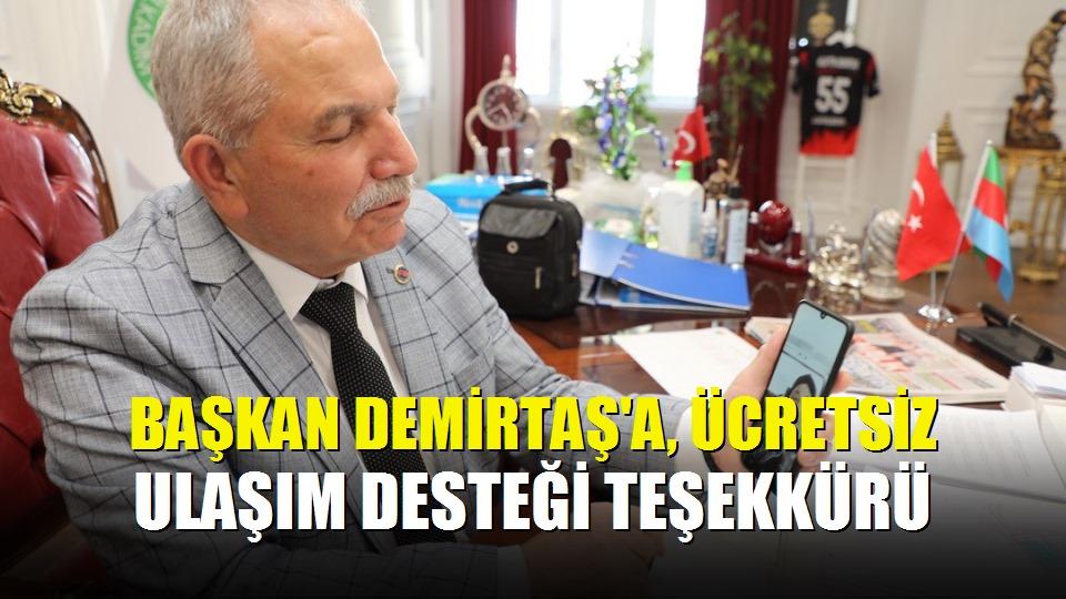 Başkan Demirtaş'a, ücretsiz ulaşım desteği teşekkürü