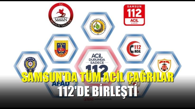 Samsun'da tüm acil çağrılar 112'de birleşti