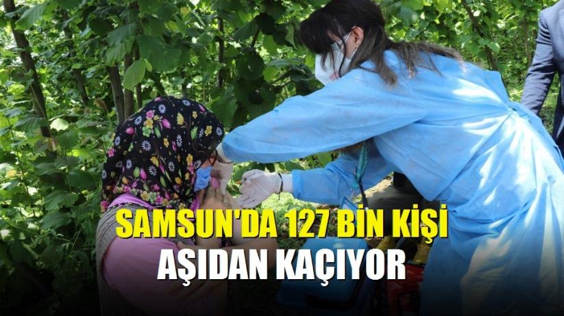 Samsun'da 127 bin kişi aşıdan kaçıyor