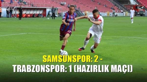 Samsunspor: 2 - Trabzonspor: 1 (Hazırlık maçı)