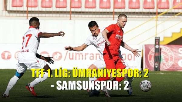 TFF 1. Lig: Ümraniyespor: 2 - Samsunspor: 2