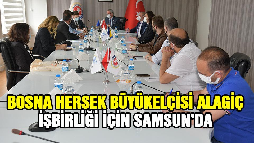Bosna Hersek Büyükelçisi Alagiç, İşbirliği İçin Samsun'da